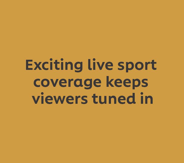 Une couverture sportive captivante en direct qui garde les téléspectateurs à l'écoute.