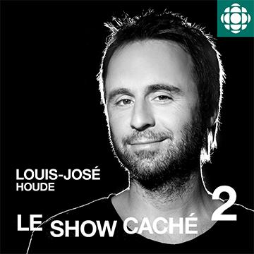 LOUIS-JOSÉE HOUDE : LE SHOW CACHÉ 2