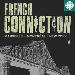 French connection Marseille, Montréal, New York