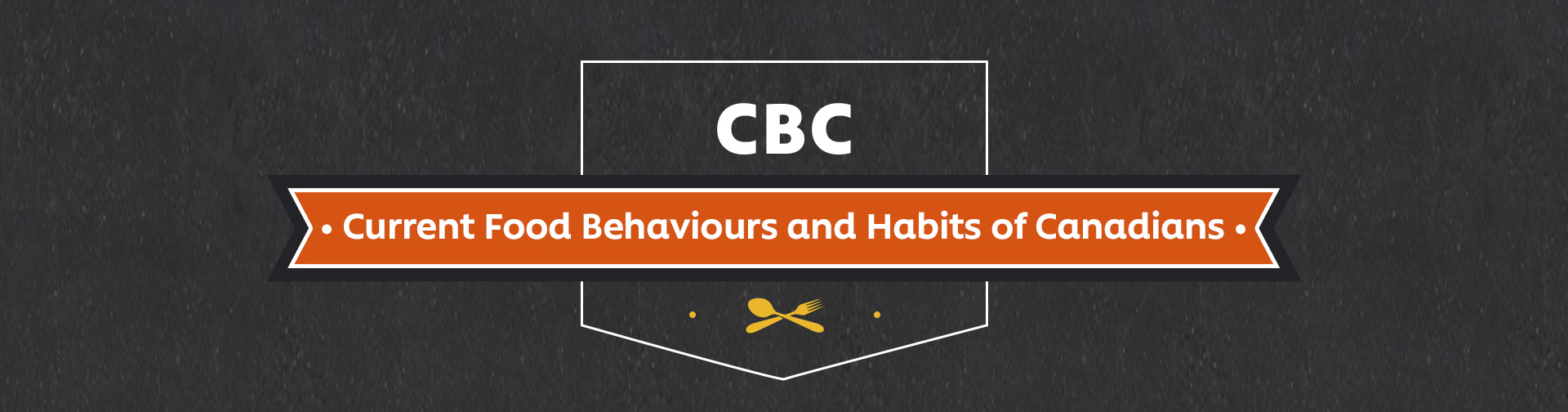 Research: Current Food Behaviours and Habits of Canadians